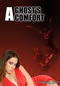 A Ghost's Comfort (Paranormal Erotica) by [Christie Sims, Alara Branwen]