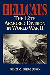 Hellcats: The 12th Armored Division in World War II (Military History of Texas Series)