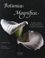 Botanica Magnifica - Les Fleurs Et Plantes Les Plus Extraordinaires Et Les Plus Rares Du Monde de SINGER-J