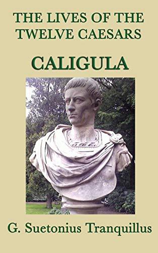 The Lives of the Twelve Caesars -Caligula-