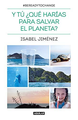 Y tú ¿qué harías para salvar el planeta? (Punto de mira)