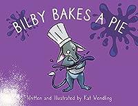 Bilby Bakes A Pie