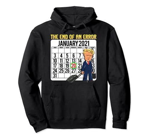 Divertido Anti-Trump El Fin De Un Error Camisa Enero 20 2021 Sudadera con Capucha