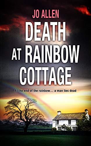 Death at Rainbow Cottage: A DCI Satterthwaite mystery (The DCI Satterthwaite Mysteries) by [Jo Allen]