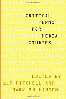 Critical Terms for Media Studies by [W. J. T. Mitchell, Mark B. N. Hansen]