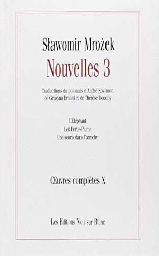 Nouvelles: Volume 3, Léléphant ; Les porte-plume ; Une souris dans larmoire