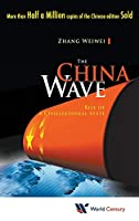 The China Wave: Rise of a Civilizational State