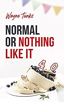 Normal or Nothing Like It by [Wayne Tunks]