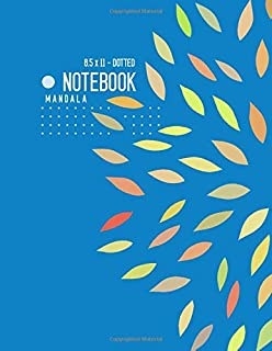Dotted Notebook 8.5 x 11 Mandala: Big  Journal Notebook Blue, Stylish Mandala Design, Blank, Dot Grid, , Soft Cover, Numbered Pages, No Bleed (Large Dotted Notebook Journals)