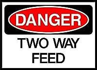 Two Way Feed Danger メタルポスター壁画ショップ看板ショップ看板表示板金属板ブリキ看板情報防水装飾レストラン日本食料品店カフェ旅行用品誕生日新年クリスマスパーティーギフト