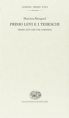 Primo Levi e i tedeschi-Primo Levi and the germans. Ediz. bilingue