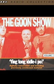 The Goon Show, Volume 7     Ying Tong Iddle-i Po!              By:                                                                                                                                 The Goons                               Narrated by:                                                                                                                                 The Goons                      Length: 2 hrs and 4 mins     1 rating     Overall 3.0