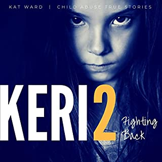 KERI 2: The Original Child Abuse True Story audiobook cover art