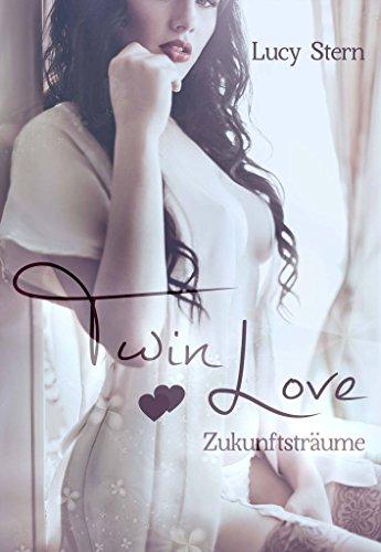 Twin Love: Zukunftsträume (Twin-Reihe...