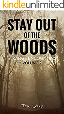 Stay Out of the Woods: Strange Encounters, Volume 2