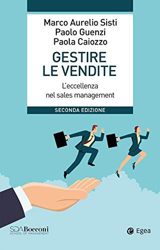 Gestire le vendite. L'eccellenza nel sales management