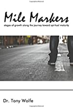 Mile Markers: Stages of Growth Along the Journey Toward Spiritual Maturity