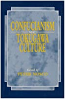 Confucianism and Tokugawa Culture (Nanzan Library of Asian Religion & Culture)