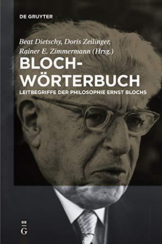 Bloch-Wörterbuch: Leitbegriffe der Philosophie Ernst Blochs