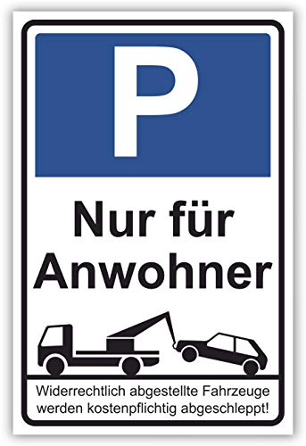 SCHILDER HIMMEL anpassbares Parkverbot Parken verboten Schild 30x21cm Kunststoff, Nr 43 Nur für Anwohner eigener Text/Bild verschiedene Größen/Materialien