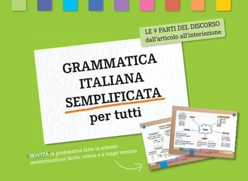 Grammatica italiana semplificata per tutti: Le nove parti del discorso, dall'articolo all'interiezione