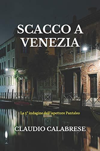 SCACCO A VENEZIA: La 5° indagine dell'ispettore Pantaleo