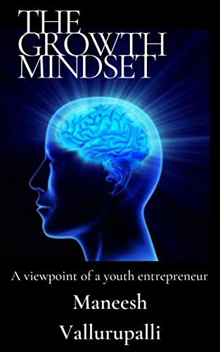 The Growth Mindset: A viewpoint of a youth entrepreneur (English Edition)