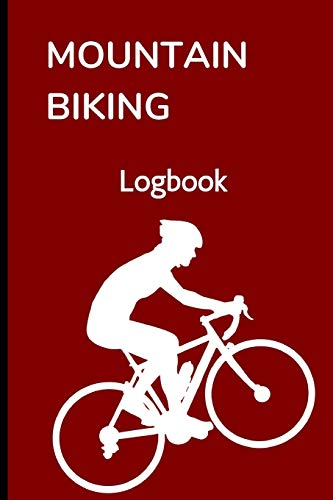 Mountain Biking Logbook: Track Your MTB Rides - 120 Pages
