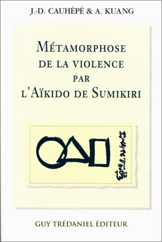 La métamorphose de la violence par l'Aïkido de Sumikiri