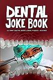 Dental Joke Book: 200 Funny Jokes for Dentists & Dental Hygienists & Assistants