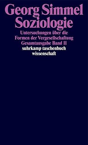Gesamtausgabe in 24 Bänden: Band 11: Soziologie. Untersuchungen über die Formen der Vergesellschaftung (suhrkamp taschenbuch wissenschaft)