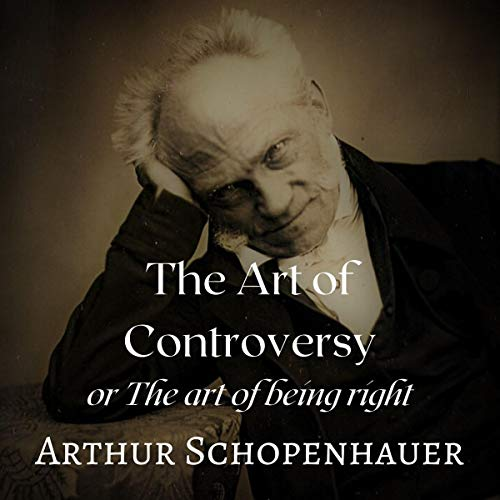 The Art of Controversy or The Art of Being Right cover art