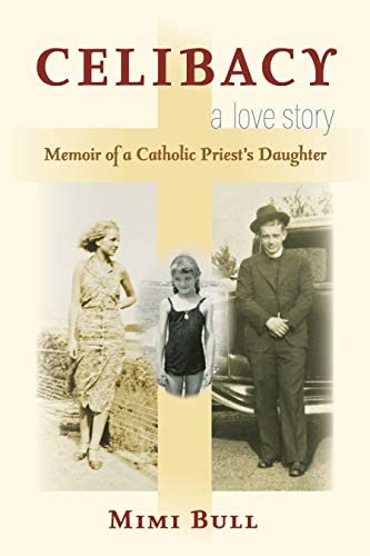 Celibacy A Love Story Memoir of a Catholic Priest s Daughter product image