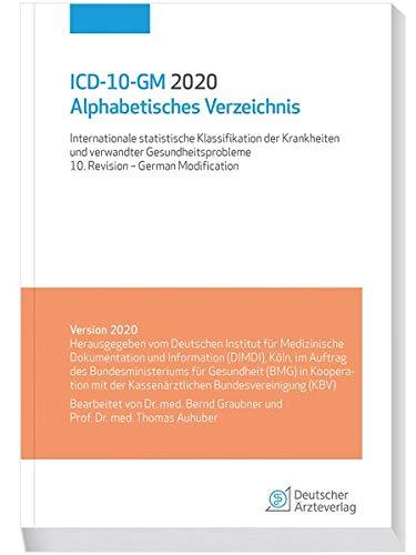 ICD-10-GM 2020 Alphabetisches Verzeichnis: Internationale statistische Klassifikation der Krankheiten und verwandter Gesundheitsprobleme, 10. Revision - German Modification