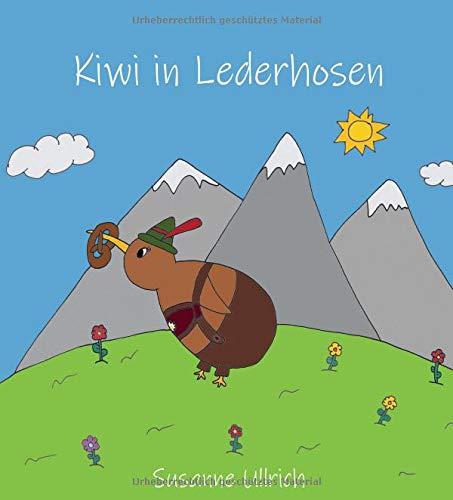 Kiwi in Lederhosen: Eine zweisprachige Geschichte / A bilingual story