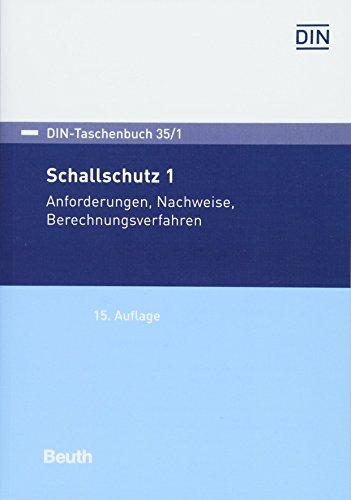 Schallschutz 1: Anforderungen, Nachweise, Berechnungsverfahren (DIN-Taschenbuch)
