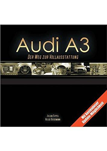 Audi A3: Der Weg zur Vollausstattung