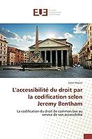 L'accessibilité du droit par la codification selon Jeremy Bentham: La codification du droit de common law au service de son accessibilité