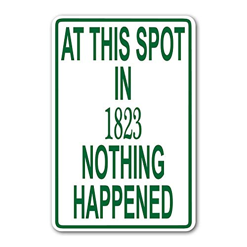 """Tomlinsony Blechschild Metal Tin Sign Aluminum Pickle at This Spot 1823 Nothing Happened White Street Sign 12"""" X 8"""""""