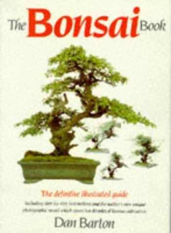 The Bonsai Book: The Definitive Illustrated Guide Including Step-by-step Instructions and the Author's Own Unique Photographic Record Which Spans Two Decades of Bonsai Cultivation