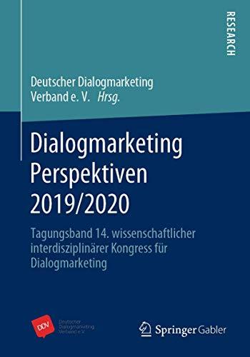 Dialogmarketing Perspektiven 2019/2020: Tagungsband 14. wissenschaftlicher interdisziplinärer Kongress für Dialogmarketing