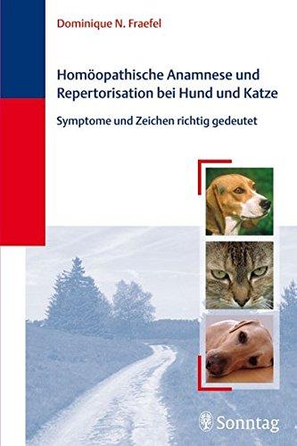 Fraefel, Dominique<br />Homöopathische Anamnese und Repertorisierung bei Hund und Katze