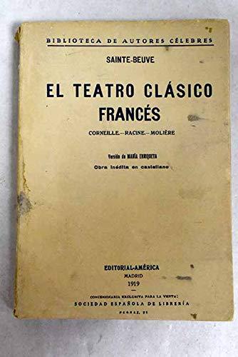 EL TEATRO CLASICO FRANCES. Corneille - Racine - Molière