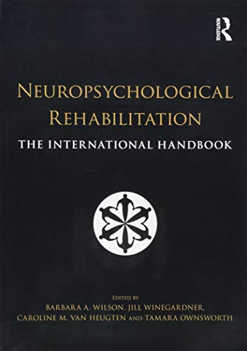 Neuropsychological Rehabilitation: The International Handbook