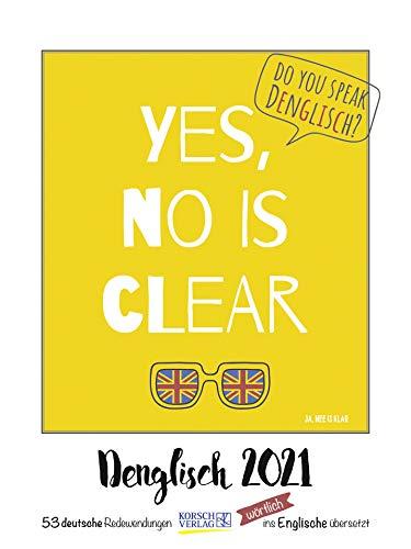 Denglisch 2021: Typo-Art Wochenkalender. Jede Woche ein neuer lustiger Spruch. Hochwertiger Kunstkalender.