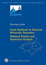 From Quantum to Classical Molecular Dynamics: Reduced Models and Numerical Analysis (Zurich Lectures in Advanced Mathematics)
