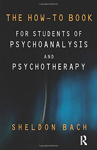 The How-To Book for Students of Psychoanalysis and Psychotherapy