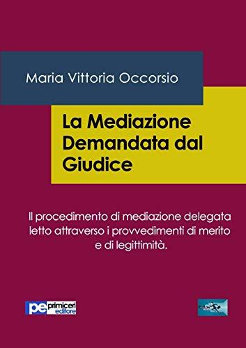 La Mediazione Demandata dal Giudice (Italian Edition)