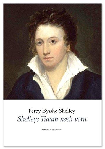 Shelleys Traum nach vorn: Ausgewählte Gedichte