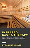 Infrared Sauna Therapy: Lose Weight, Live Longer,...